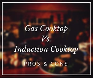 Gas Cooktop Vs. Induction Cooktop pros and cons