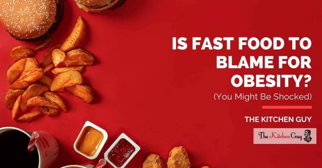 Is Fast Food To Blame For Obesity_ (You Might Be Shocked)