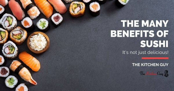 The Many Benefits of Sushi 1