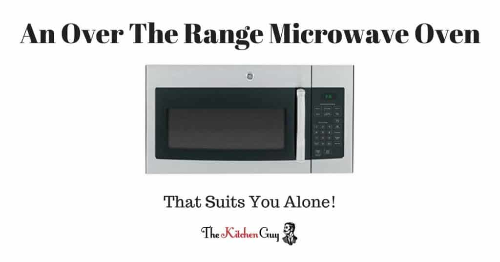 An Over The Range Microwave Oven That Suits You Alone 2