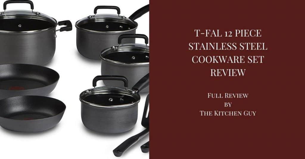 T-fal 12 Piece Stainless Steel Cookware Set Review