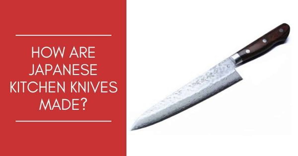 How-Are-Japanese-Kitchen-Knives-Made_