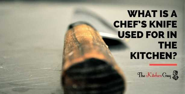 What Is A Chef's Knife Used For In The Kitchen?