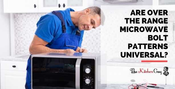 Are Over The Range Microwave Bolt Patterns Universal?