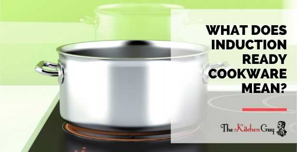 What Does Induction Ready Cookware Mean?
